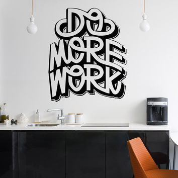 Vinyl Wall Decal Sticker Do More Work #5295