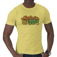 Made in the 70's t shirt from Zazzle.com