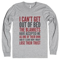 I Can'T Get Out Of Bed The Blankets Have Accepted Me As One Of Their Own Long Sleeve Tee (Idc100432) |