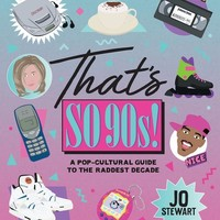 That's So 90's! Book - A Pop-Cultural Guide to the Raddest Decade