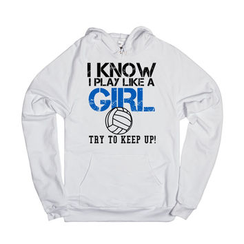 I Know I Play Like A Girl Volleyball Hoodie Sweatshirt