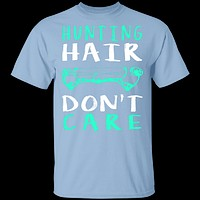 Hunting Hair Don't Care T-Shirt
