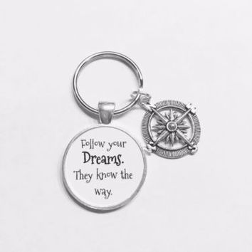 Compass Follow Your Dreams They Know The Way Inspirational Graduation Keychain