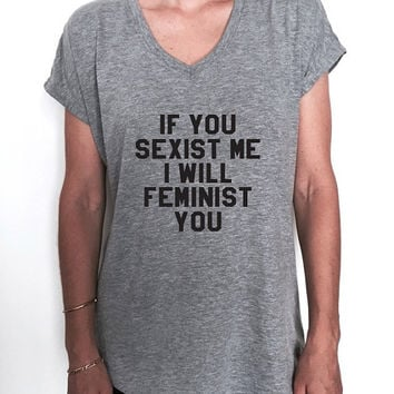 if you sexist me i will feminist you Triblend Ladies V-neck T-shirt feminism feminist women fashion funny gift hipster ladies top cute