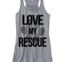 Love my Rescue Racerback Tank Top Flowy Tank | Rescued Pets Shirts | I Love my Forever Home Love My Rescue Dog I Love My Breed | Rescue dogs