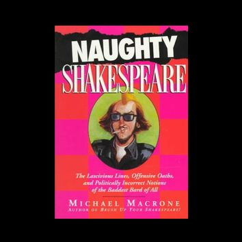 Naughty Shakespeare by Michael Macrone (1997, Hardcover)