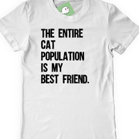 Funny Cat T-Shirt T Shirt Tee Mens Womens Ladies Cat Lady Guy Kitty Funny Humor Gift Present The Entire Cat Population Is My Best Friend