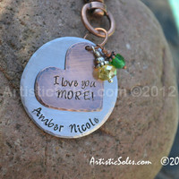 I Love You More Heart and Circle Key Chain or Bag Tag - Copper and Sturdy Aluminum