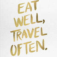 Eat Well Travel Often on Gold Art Print by Cat Coquillette | Society6