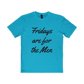 Fridays are for the Men Tee