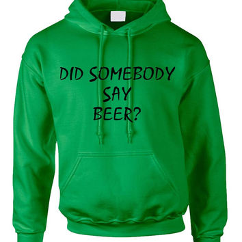 Adult Hoodie Did Somebody Say Beer Cool Rave Party Top