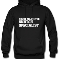 Trust Me I'm The Snatch Specialist Hoodie