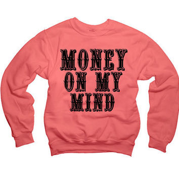 Rihanna Money On My Mind Pour it Up lyrics Sweatshirt Drake, Lil wayne, Future, Hip hop 021 562 PAP