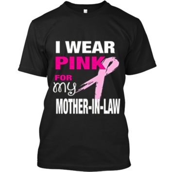 I Wear Pink for my Mother-in-Law T-shirt Cancer Awareness Custom Ultra Cotton