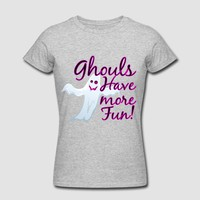 Ghouls Have More Fun, Halloween Ghost T-Shirt | Cool Custom T-Shirts - Funny and Trendy Designs you can Personalize Online!