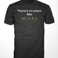 Funny Computer Geek T-Shirt - there's no place like 127.0.0.1, home tee shirt, mens, womens, gift, nerd, tshirt, programmer, coder, IT