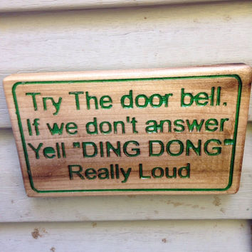 Doorbell Broken Sign Yell Ding Dong Really Loud Quote Wooden Carved Green Welcome Sign