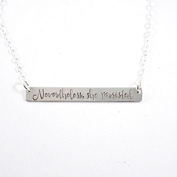 """Nevertheless, She Persisted"" Necklace - Sterling Silver or Gold Filled #SH"