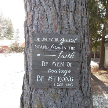 "Joyful Island Creations ""Be on your guard stand firm in the faith be men of courage be strong"" 1 Corinthians 16:13 Wood Sign"