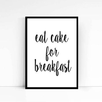 Eat Cake for Breakfast Food Lover Typography Poster Kitchen Art Orange and Teal Kitchen Decor Apartment Decor Wall hanging INSTANT DOWNLOAD