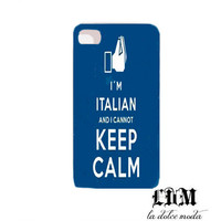 I'm ITALIAN and i CANNOT keep CALM funny phone case iPhone 4 iPhone 5 samsung galaxy s3 hard plastic cute case