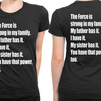 DCCKG72 Star Wars The Force Awakens Luke Skywalkers Quote The Force 2 Sided Womens T Shirt