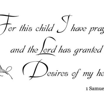 1 SAMUEL 1:27 WALL DECAL For this child I have prayed... wall decal quote sticker