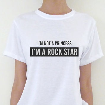 I am Not A Princess I'm A Rock Star Women's Tshirt Screen Printed Oversized / Teens Young Adult