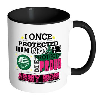 Proud Army Mom Mug I Once Protected Him Now- White 11oz Accent Coffee Mugs