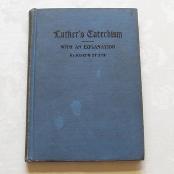Luther's Catechism With an Explanation