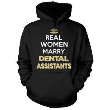 Real Women Marry Dental Assistants. Cool Gift - Hoodie