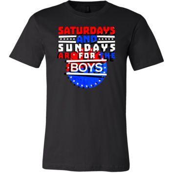 Saturdays and Sundays Are For The Boys Funny T Shirt