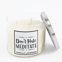 Don't Hate Meditate Scented Candle