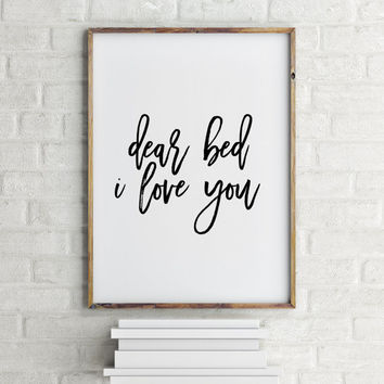"Funny art Home decor Room poster Bedroom art  ""Dear bed I love you"" Funny Print Wall artwork Typographic print I love you quote Printable"