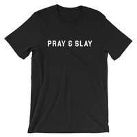 Pray & Slay Christian T Shirt Revivalist RevivalShort-Sleeve Unisex T-Shirt