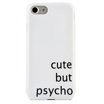 CUTE BUT PSYCHO PHONE CASE