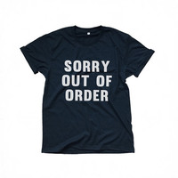 Sorry out of order grey t-shirts for women tshirts shirts gifts t-shirt womens fashion tops fall winter spring