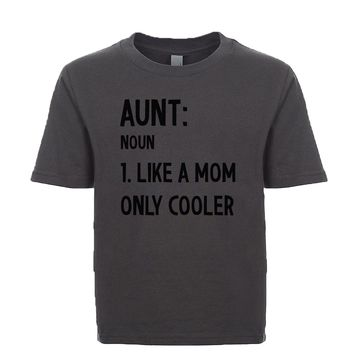 Aunt Noun Like A Mom But Cooler Unisex Kid's Tee