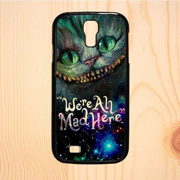 Dream colorful Cheshire Cat Alice In Wonderland Were All Mad Here Samsung Galaxy S4 C