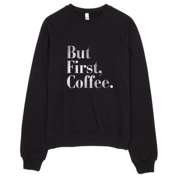 But First, Coffee Vintage Print Raglan Sweater Made in LA