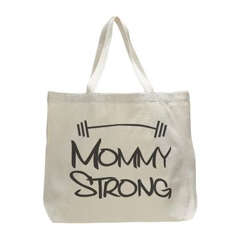 Mommy Strong - Trendy Natural Canvas Bag - Funny and Unique - Tote Bag