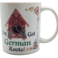 "German Coffee Cup: ""I've Got German Roots"""