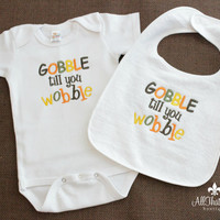 Thanksgiving Bodysuit and BIb Set - Babies - Baby Girl - Boy - Turkey Day - Fall - Gobble til you Wobble - Funny Baby - Baby Shower Gifts