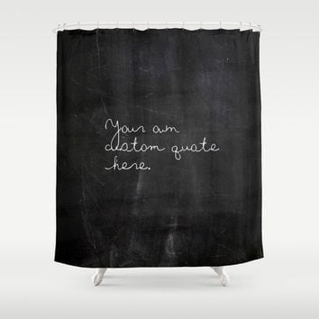 Shower Curtain - Custom Quote - Chalkboard Look Shower Curtain - Farmhouse Chic - Cabin Decor - Cottage Chic - Rustic Shower Curtain