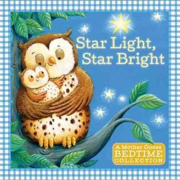 Star Light, Star Bright (Mother Goose Bedtime Collection)
