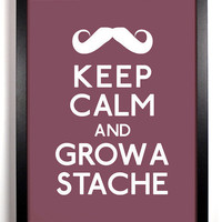 Stay Gold Media | Keep Calm and Grow A Stache, 8 x 10 | Online Store Powered by Storenvy