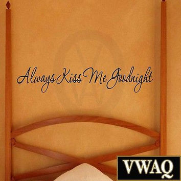 Always Kiss Me Goodnight Large Inspirational Quote Bedtime Romantic Wall Decal