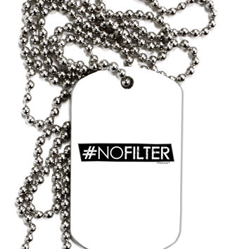 Hashtag No Filter Adult Dog Tag Chain Necklace