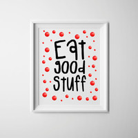 Motivational print, eat good stuff, strawberry kitchen art, chef art, summery prints, home decor quirky prints, printable kitchen art.