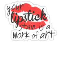 Your Lipstick Stain...